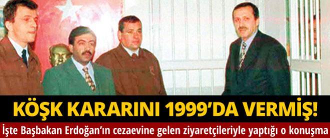 Başbakan Erdoğan, köşk kararını 1999 yılında vermiş