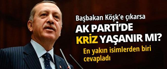 Başbakan Köşk'e çıkarsa, Ak Parti'de kaos çıkar mı?