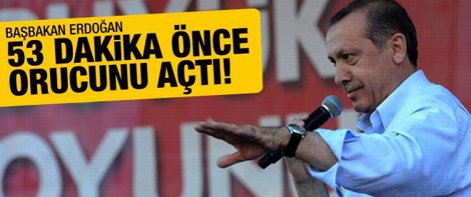 Erdoğan 53 dakika önce oruç açtı!