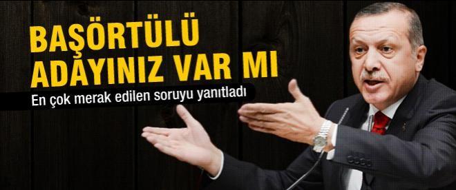 Erdoğan: Başörtülü adayımız var
