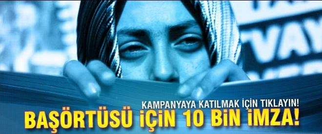 Başörtüsü özgürlüğü için 10 bin imza