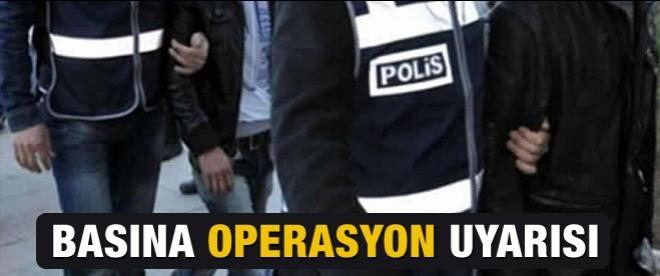 Başsavcı'dan basına operasyon uyarısı