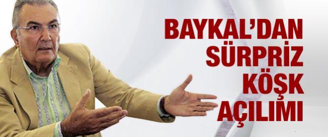 Baykal'dan sürpriz Köşk açılımı!