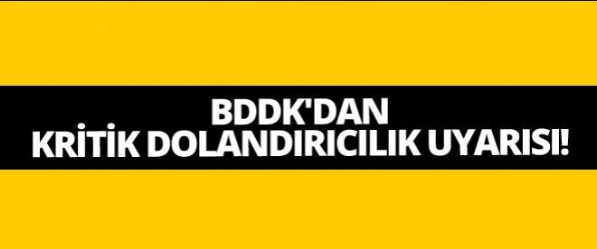 BDDK'dan kritik dolandırıcılık uyarısı!