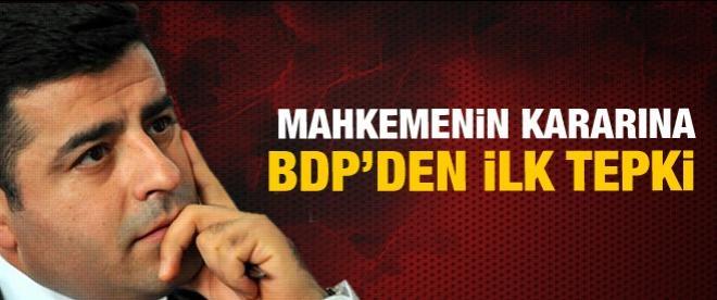 Mahkeme kararına BDP'den ilk tepki