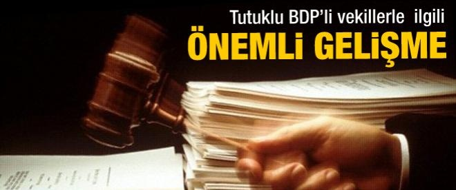 Savcı'dan tutuklu BDP'li vekillere tahliye talebi