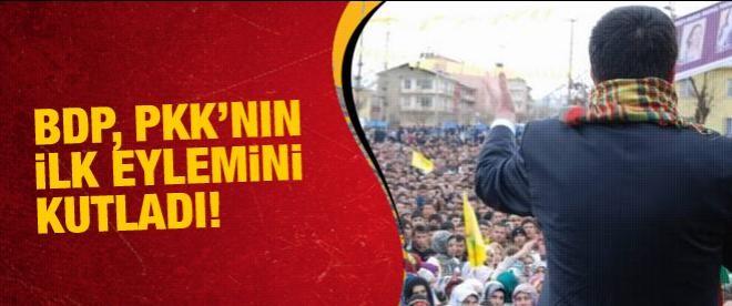 BDP, PKK'nın ilk eylemini kutladı