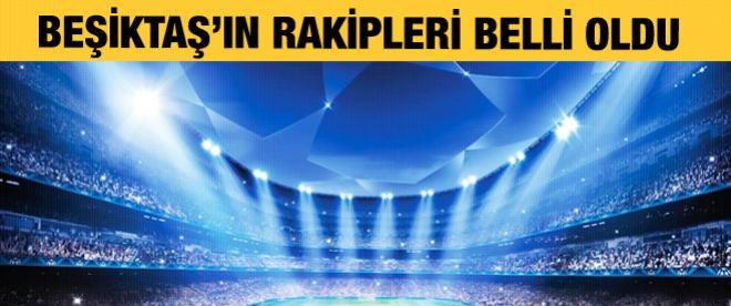 Ve Beşiktaş'ın rakipleri belli oldu