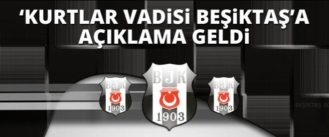 'Kurtlar Vadisi Beşiktaş'a açıklama