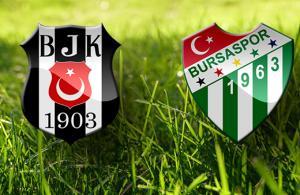 Beşiktaş - Bursaspor maçına doğru