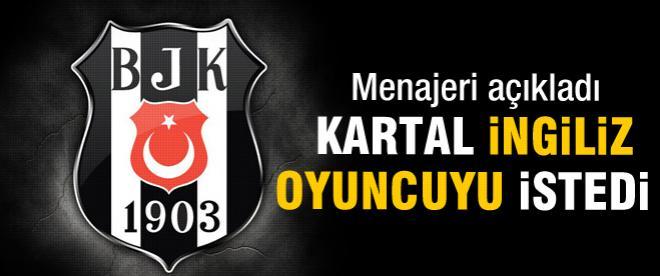 Beşiktaş İngiliz yıldızı istedi