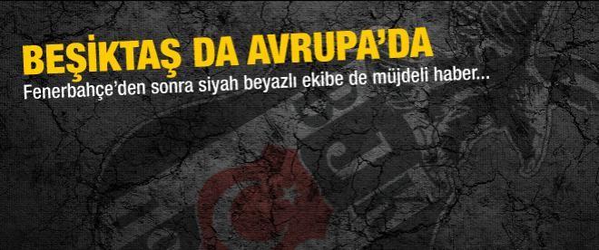 Beşiktaş da Avrupa'da!