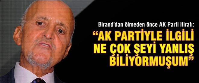 Birand'dan ölmeden önceki AK Parti itirafı!