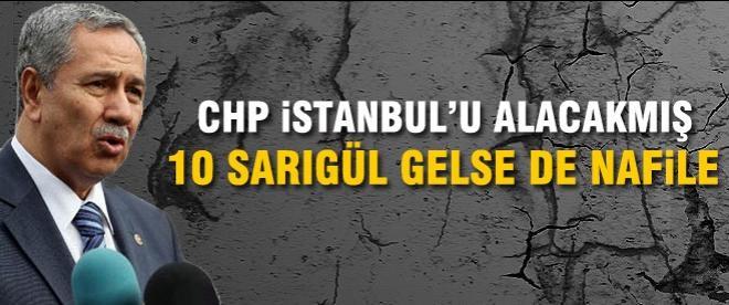 Bülent Arınç: CHP İstanbul'u kazanamaz