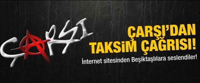 Çarşı'dan Beşiktaşlılara Taksim çağrısı