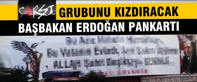 Çarşı'yı kızdıracak Başbakan Erdoğan pankartı