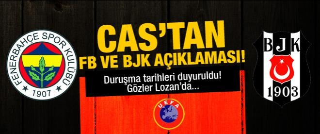 CAS'tan Fenerbahçe ve Beşiktaş açıklaması