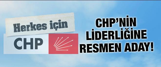 CHP'nin liderliğine resmen aday oldu