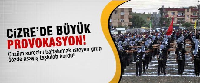 Cizre'de asayiş teşkilatı kurdular!