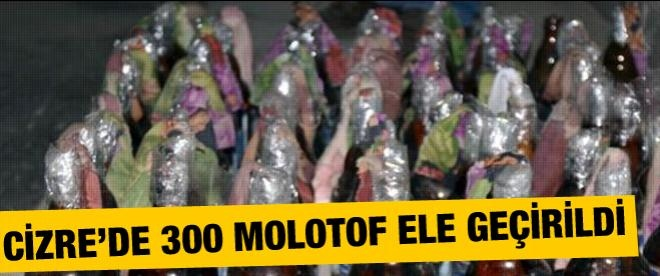 Cizre'de 300 molotof bombası ele geçirildi