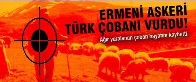 Ermeni askeri Türk çobanı vurdu