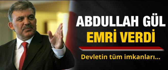 Cumhurbaşkanı Abdullah Gül emri verdi