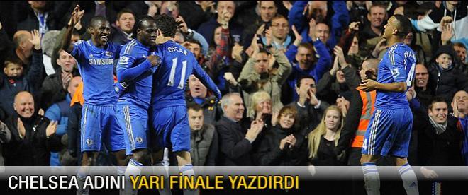 Chelsea adını yarı finale yazdırdı