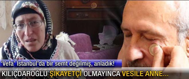 Kılıçdaroğlu şikayetçi olmayınca Vesile anne...
