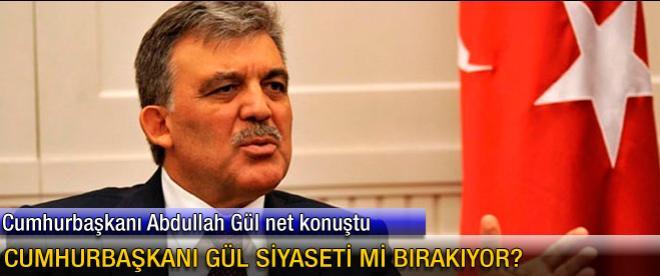 Cumhurbaşkanı Gül siyaseti mi bırakıyor?