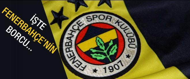 İşte Fenerbahçe'nin borcu!!!