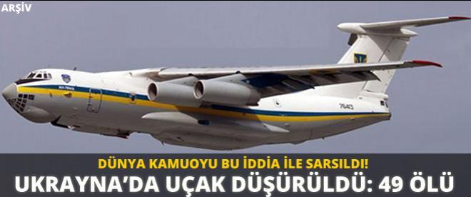 Ukrayna'da askeri uçak düşürüldü!