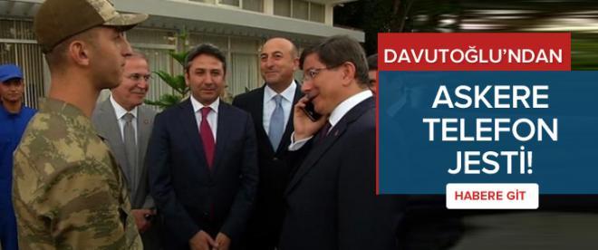Davutoğlu'ndan askere telefon jesti