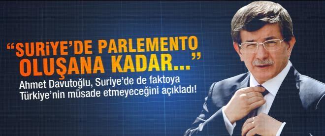 """Davutoğlu: """"Suriye parlementosu oluşturulana kadar..."""""""
