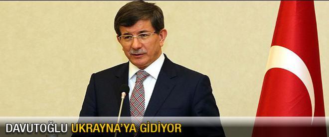 Davutoğlu Ukrayna'ya gidiyor