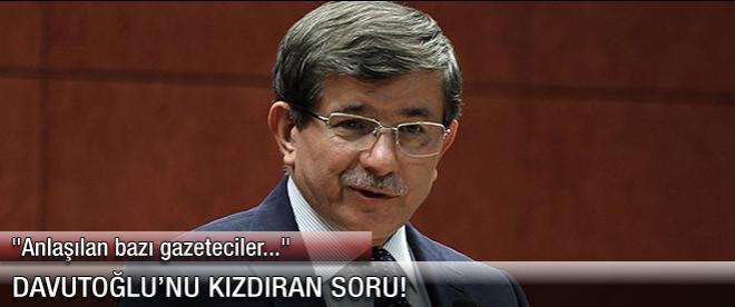 Davutoğlu'nu kızdıran soru!