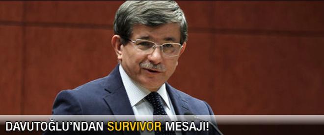 Davutoğlu'ndan Survivor mesajı