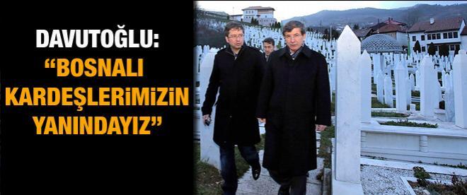 """Davutoğlu: """"Bosnalı kardeşlerimizin yayındayız"""""""