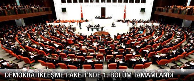 Demokratikleşme Paketi'nde 1. bölüm kabul edildi