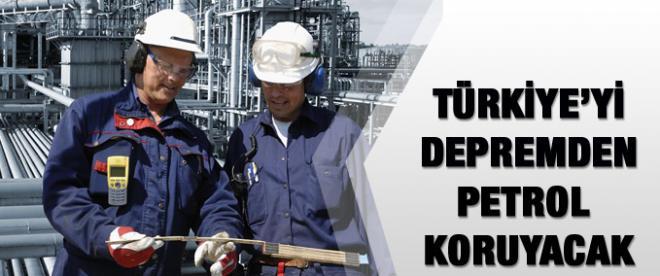 Türkiye'yi depremden petrol koruyacak!