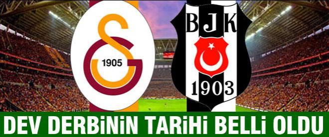 Galatasaray Beşiktaş derbisinin tarihi belli oldu