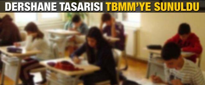 Dershane tasarısı TBMM'ye sunuldu
