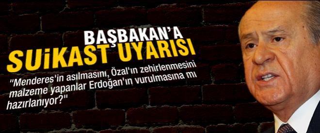"""Bahçeli: """"Erdoğan'ın dibine kadar suikastçılar girebilir"""""""