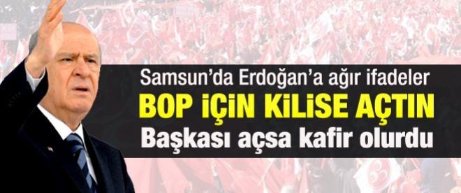 Bahçeli Samsun'da Erdoğan'a sert çıktı