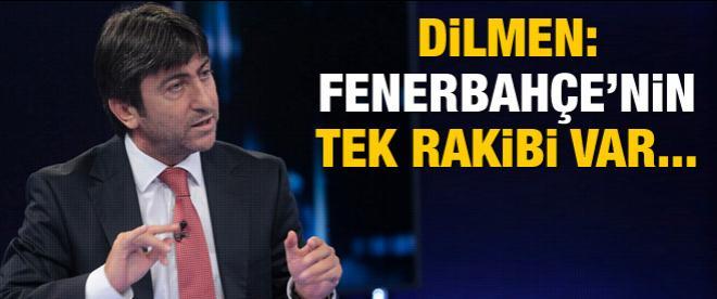 Dilmen: Fenerbahçe'nin rakibi Fenerbahçe'dir