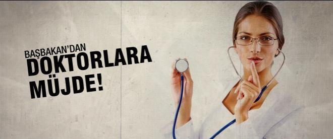 Doktorlara müjdeyi verdi!
