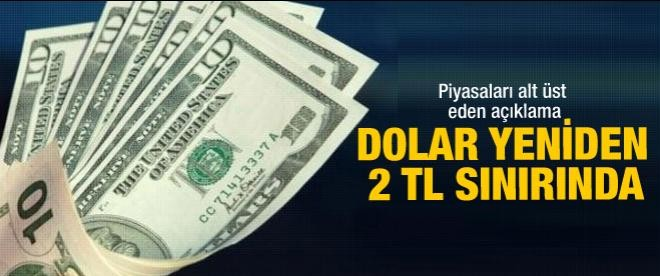 Dolar yeniden 2 TL sınırına dayandı