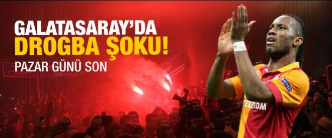 Galatasaray'da Drogba şoku