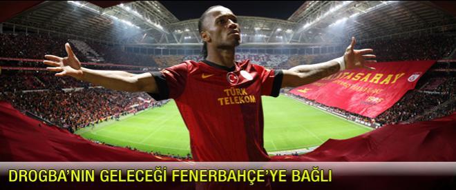 Drogba'nın geleceği Fenerbahçe'ye bağlı