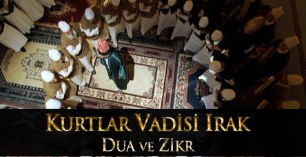 Kurtlar Vadisi Irak - Dua ve Zikr