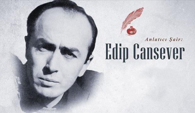 """""""Anlatıcı şair: Edip Cansever"""""""